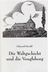Edmund Herold: Die Waltgschicht und die Vouglsborg